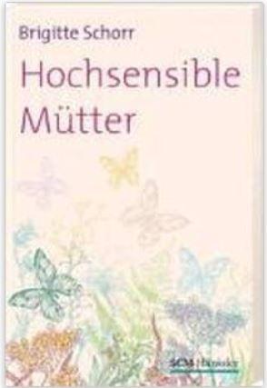 Schorr-Hochsensible Mütter